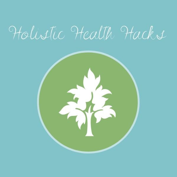 Holistic Health Hacks